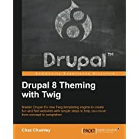 Drupal 8 Theming with Twig: Master Drupal 8's new Twig templating engine to create fun and fast websites with simple steps to help you move from concept to completion