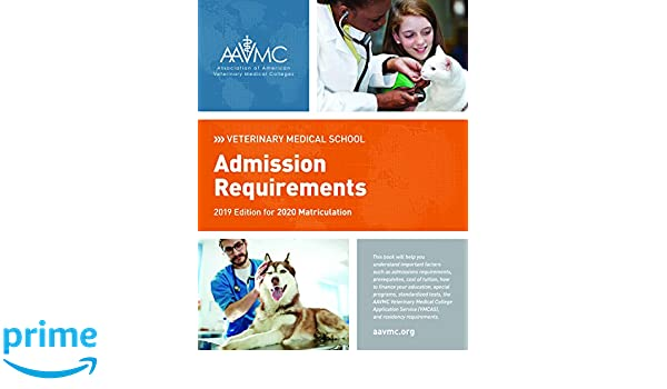 Veterinary Medical School Admission Requirements (VMSAR): 2019