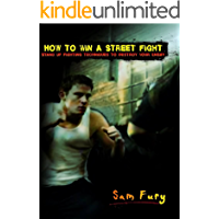 How to Win a Street Fight: Unarmed Self Defense and Street Fighting Tactics
