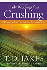 Daily Readings from Crushing: 90 Devotions to Reveal How God Turns Pressure into Power Hardcover