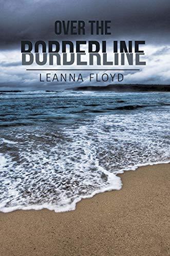 Over the Borderline by [Floyd, Leanna]