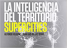 Book SUPERCITIES: LA INTELIGENCIA DEL TERRITORIO