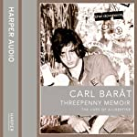 Threepenny Memoir: The Lives of a Libertine | Carl Barat