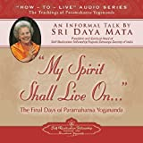 img - for My Spirit Shall Live On: The Final Days of Paramahansa Yogananda book / textbook / text book