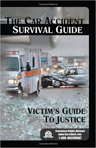 The Car Accident Survival Guide: the Victim's Guide to