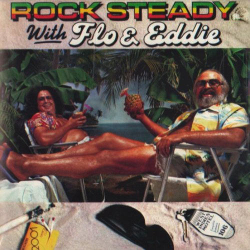 (Rock Steady with Flo & Eddie)