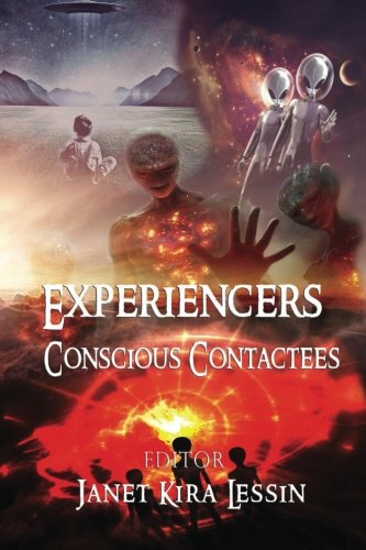 Experiencers: Conscious Contactees (Volume 1)