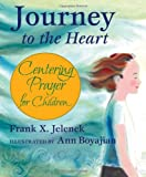 Journey to the Heart, Frank X. Jelenek, 1557254826