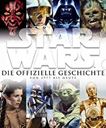 STAR WARS Die offizielle Geschichte von 1977 bis heute.