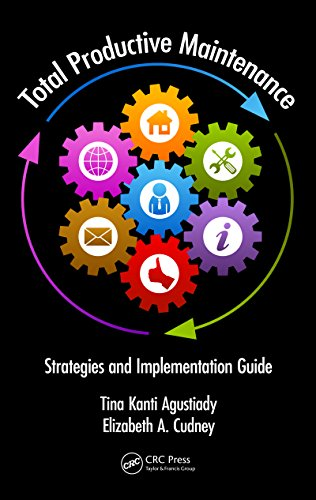 Total Productive Maintenance: Strategies and Implementation Guide (Systems Innovation Book Series)