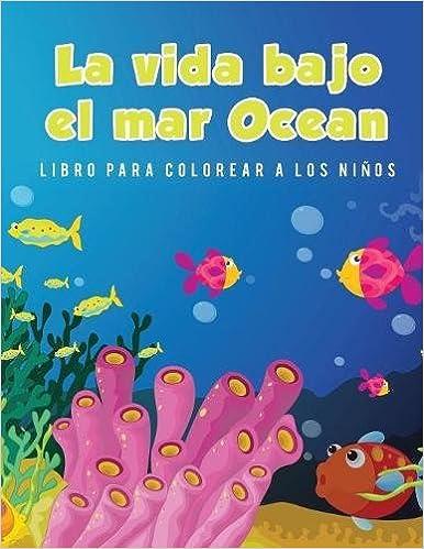 La vida bajo el mar Ocean Libro para colorear a los niños (Spanish ...