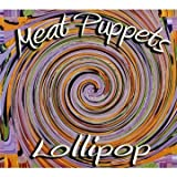 Lollipop by The Meat Puppets (2011) Audio CD