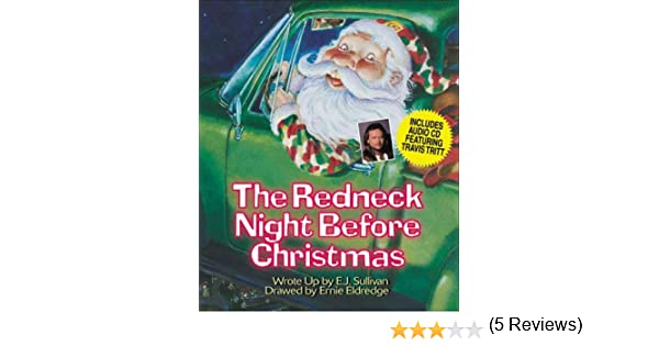 The Redneck Night Before Christmas: E. J. Sullivan, Ernie Eldredge ...