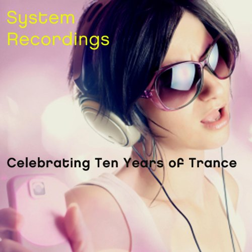 Celebrating Ten Years Of Trance