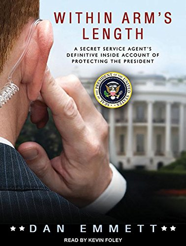 Download Within Arm's Length: A Secret Service Agent's Definitive Inside Account of Protecting the President pdf