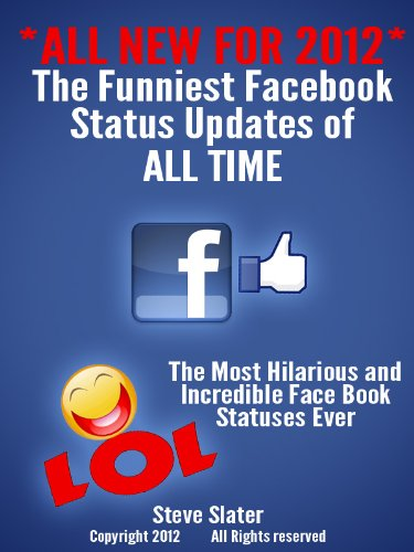 The Funniest Facebook Status Updates Of All Time All Updated For  By Slater