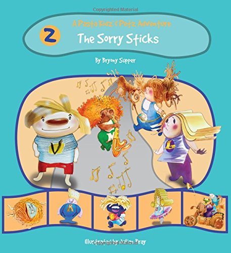 Read Online The Pasta Kidz: The Sorry Sticks (A Pasta Kidz (TM) and Petz Adventure) PDF