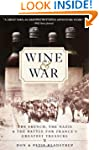 Wine and War: The French, the Nazis,...
