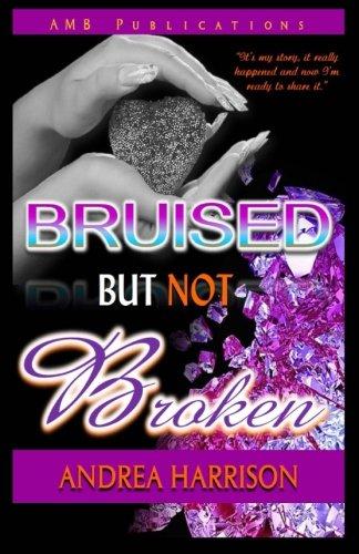 Broken But Not Bruised
