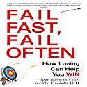 Fail Fast, Fail Often: How Losing Can Help You Win Audiobook by Ryan Babineaux, Ph.D., John Krumboltz, Ph.D. Narrated by Tim Adrres Pabon