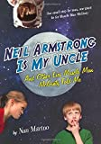 Neil Armstrong Is My Uncle and Other Lies Muscle Man McGinty Told Me, Nan Marino, 0312665482