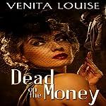 Dead on the Money | Venita Louise