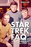 Star Trek FAQ (Unofficial and Unauthorized): Everything Left to Know About the First Voyages of the Starship Enterprise (FAQ (Applause))