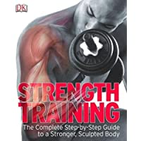 Strength Training: The Complete Step-by-Step Guide to a Stronger, Sculpted Body (Dk)