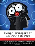Lymph Transport of 239 Puo 2 in Dogs, L. S. Gomez, 1288821441