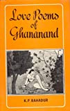 Love Poems of Ghanand, Bahadur, K. P., 8120808363