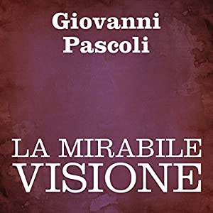 La mirabile visione [The Wonderful Vision] Audiobook