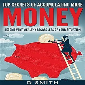 Top Secrets of Accumulating More Money Audiobook