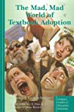 img - for The Mad, Mad World of Textbook Adoption book / textbook / text book