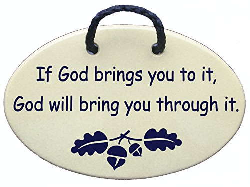 Gods Tile Will (If God brings you to it, God will bring you through it. Ceramic wall plaques handmade in the USA for over 30 years. Reduced price offsets shipping cost.)