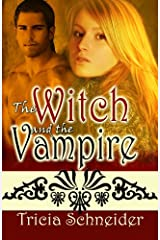 The Witch And The Vampire Kindle Edition