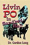Livin PO in Sandbed Hell, J. Gordon Long, 0970219075