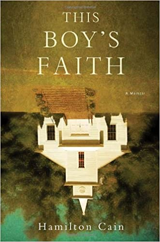 This Boys Faith: Notes from a Southern Baptist Upbringing