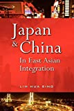 img - for [Japan And China In East Asian Integration] [Author: Sing, Lim Hua] [October, 2008] book / textbook / text book