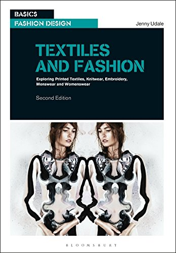 (Textiles and Fashion: Exploring printed textiles, knitwear, embroidery, menswear and womenswear (Basics Fashion Design))