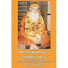 The Biography of Guru Dev: Life & Teachings of Swami Brahmananda Saraswati Shankaracharya of Jyotirmath (1941-1953) Vol. II