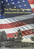 The Tropical Frontier: America s South Sea Colony