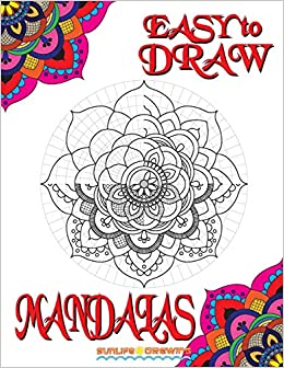 Amazon Com Easy To Draw Mandalas Step By Step Guide How To Draw 20