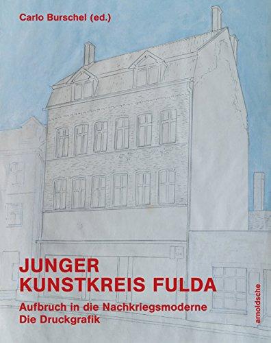 Junger Kunstkreis Fulda: Aufbruch in die Nachkriegsmoderne