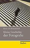 Kleine Geschichte der Fotografie (Reclam Taschenbuch)