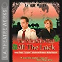 The Man Who Had All the Luck Performance by Arthur Miller Narrated by  uncredited