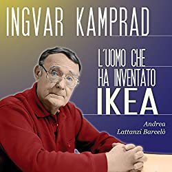 Ingvar Kamprad: L'uomo che ha inventato IKEA