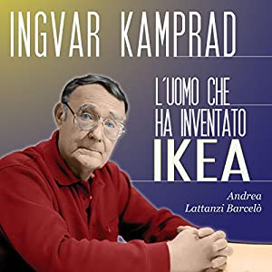 Ingvar Kamprad: L'uomo che ha inventato IKEA Audiobook