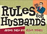 Rules for Husbands, James Dale and Ellen J. Small, 0740718843