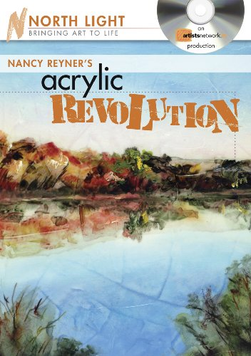 Nancy Reyner's Acrylic Revolution: Watercolor & Oil Effects with Acrylic Paint (Nancy Acrylic)