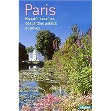 Paris: Beautés secrètes des jardins publics et privés